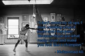 Muhammad Ali i don't count my sit ups.