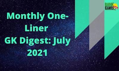 Monthly One-Liner GK Digest: July 2021