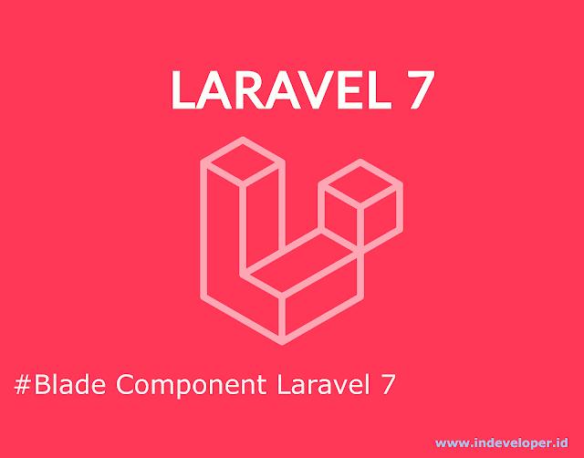 Tutorial Cara Membuat dan Menggunakan Blade Component Laravel 7
