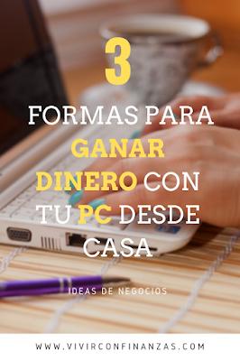3 Formas para GANAR DINERO con tu PC desde CASA