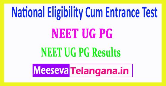 NEET PG UG National Eligibility Cum Entrance Test NEET PG UG Results 2018