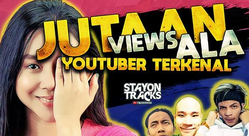 Cara Youtuber Terkenal Dapat Jutaan Views