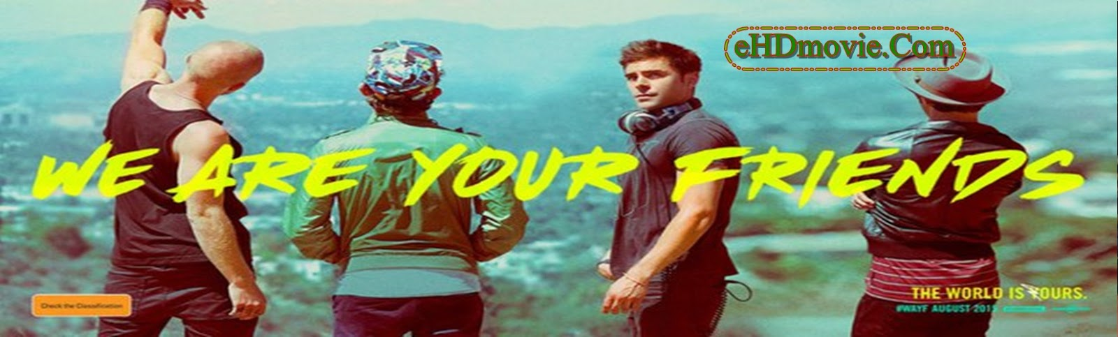 We Are Your Friends 2015 Full Movie English 720p - 480p ORG BRRip 400MB - 800MB ESubs Free Download