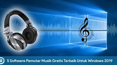 5 Software Pemutar Musik Gratis Terbaik Untuk Windows 2019
