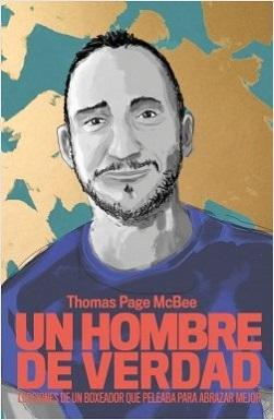 Portada de Un hombre de verdad de Thomas Page McBee en la que sale un dibujo suyo: pelo corto, barba rala, bigote fino, vistiendo una camiseta azul