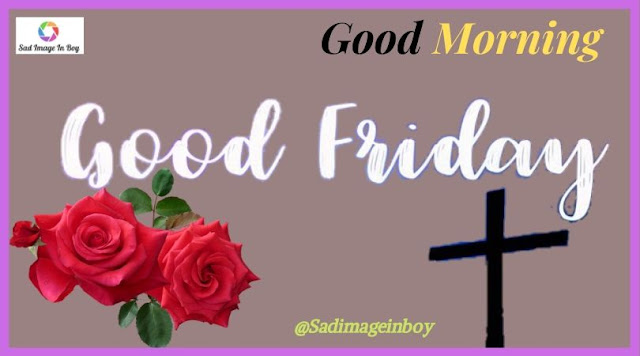 Good Friday Images | good morning friday images, good morning friday images and quotes, best images hd