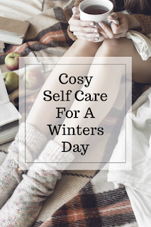 During this cold weather we just want to snuggle up and have a cosy day. Here are some great ideas for self care that's sure to chase away the winter blues.