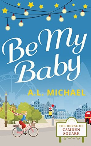 Be My Baby by A. L. Michael