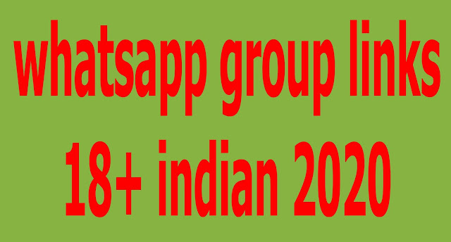 whatsapp group links 18+ indian 2020