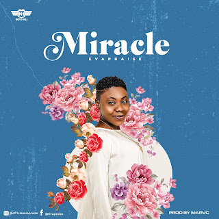 Download Eva Praise - .Miracle