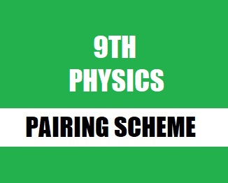 9th Class (Matric Part-1) Pairing Scheme (2019) of Physics - taleem360.com