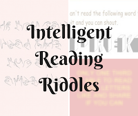 Intelligent Reading Riddles to Twist your brain