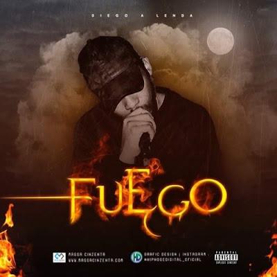 Diego A Lenda - Fuego ( Rap 2018 ) [ DOWNLOAD ]