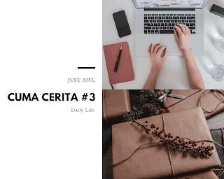 Cuma Cerita #3