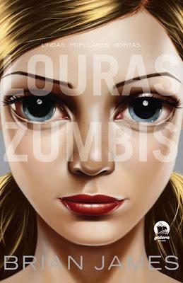 [Resenha] Louras Zumbis, de Brian James @Galera Record
