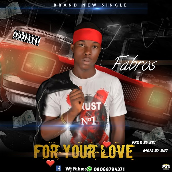 Fabros_-_For Your Love Mp3||O3media.com.ng||