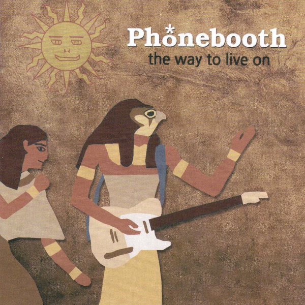 Phonebooth – The Way To Live On
