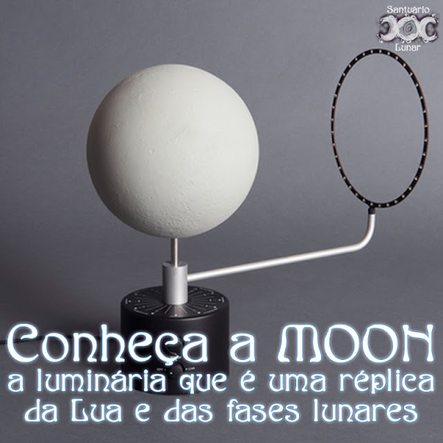 MOON, a luminária que é uma réplica da Lua e das Fases Lunares | Wicca, magia, bruxaria, paganismo