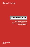 ENNEMIS D'ÉTAT – Les lois scélérates, des anarchistes aux terroristes
