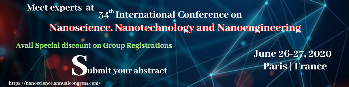 34th International Conference on  Nanoscience, Nanotechnology and Nanoengineering June 26-27, 2020
