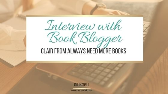 Interview with Clair from Always Need More Books