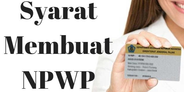 Cara dan Syarat Membuat NPWP Perorangan dan Badan