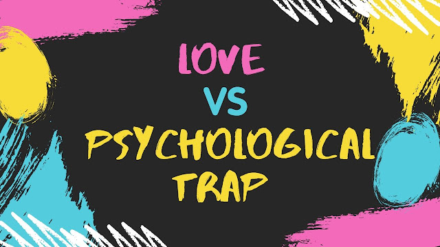 Love vs Psychological Traps