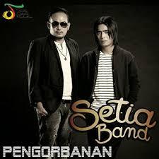 Setia Band – Pengorbanan Cinta