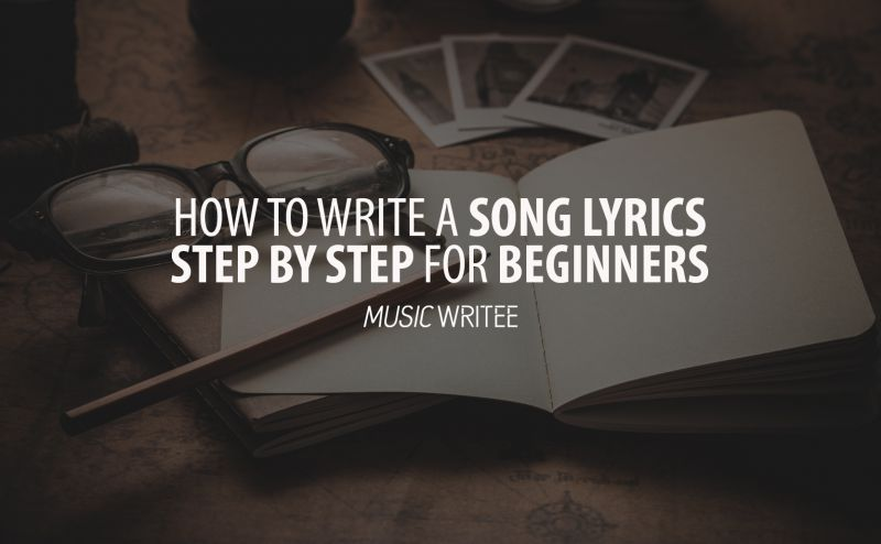 8 Tips to Write a Song Lyrics Step by Step for Beginners ...