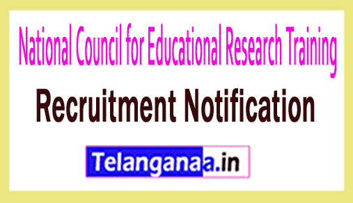 NCERT National Council for Educational Research Training Recruitment Notification