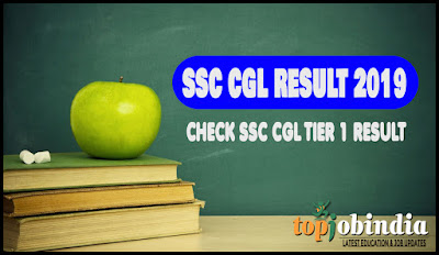 SSC CGL Result 2019: Check SSC CGL Tier 1 Result On @sss.nic.in