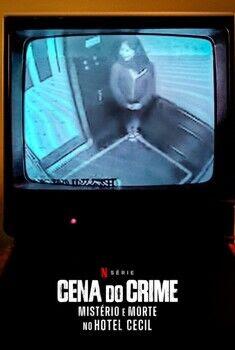 Cena do Crime: Mistério e Morte no Hotel Cecil 1ª Temporada