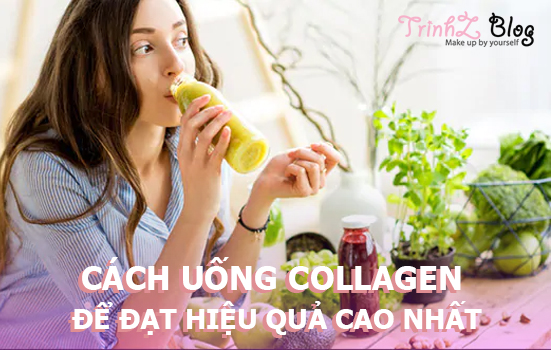 Cách uống Collagen để đạt hiệu quả cao nhất