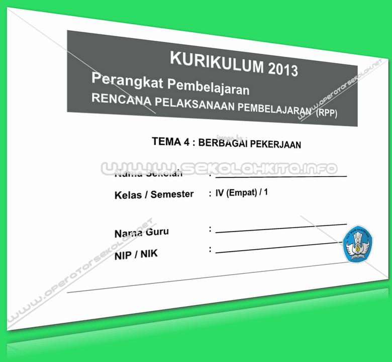 RPP Kurikulum 2013 SD KELAS 4 SEMESTER 1 Tema Berbagai Pekerjaan Lengkap Per Subtema Revisi 2016