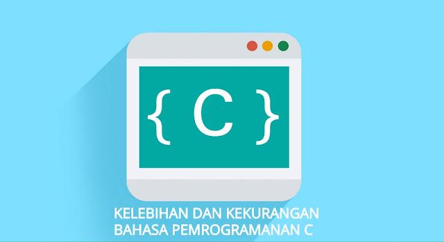 bahasa-pemrograman-c-kelebihan-dan-kekurangannya