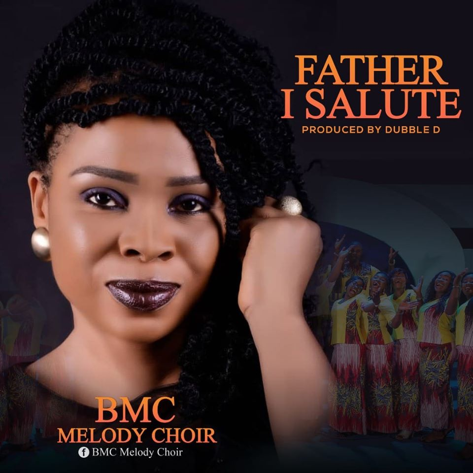 BMC Melody Choir - Father I Salute You Mp3 Download