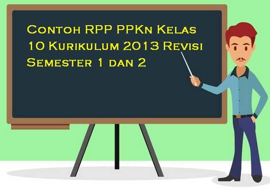 Contoh RPP PPKn Kelas 10 Kurikulum 2013 Revisi Semester 1 dan 2