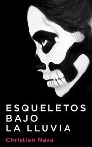 Portada de la novela Esqueletos bajo la lluvia de Christian Nava, donde se aprecia una persona de perfil maquillada como una calavera, y detrás un fondo negro.