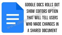 गूगल डॉक्स लाया नया संस्करण , किसी के भी भेजे हुए डॉक्युमेंट्स में कर पाएंगे एडिट - डिंपल धीमान