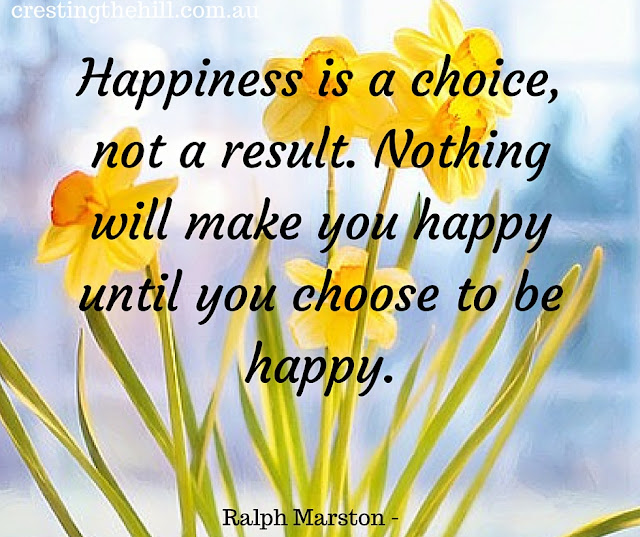 Ralph Marston - Happiness is a choice, not a result. Nothing will make you happy until you choose to be happy.
