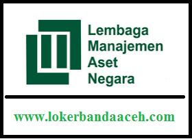 Lowongan Kerja Pada Lembaga Manajemen Aset Negara (LMAN) 2017