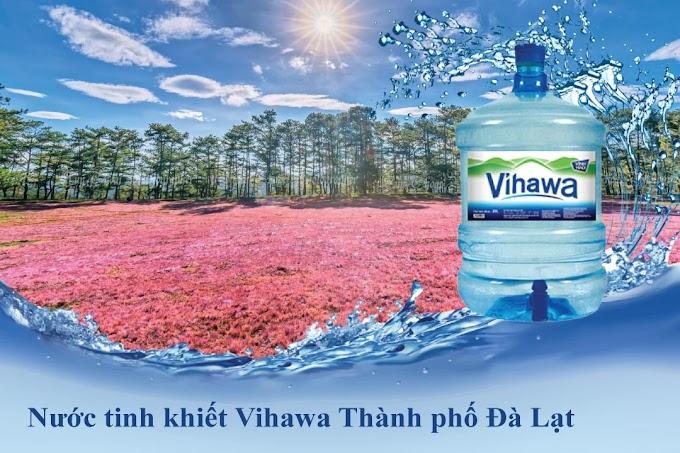 Đại lý nước tinh khiết Vihawa Thành phố Đà Lạt – Lâm Đồng
