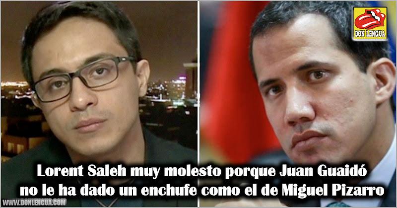 Lorent Saleh muy molesto porque Juan Guaidó no le ha dado un enchufe como el de Miguel Pizarro