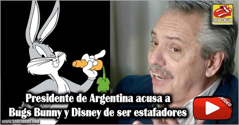 Presidente de Argentina acusa a Bugs Bunny y Disney de ser estafadores