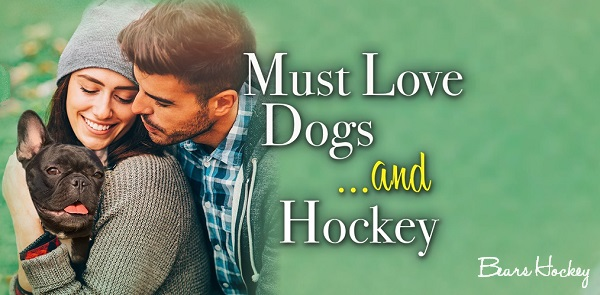 Must Love Dogs... and Hockey