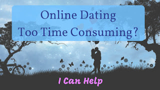 Is online dating too time consuming? I can help!
