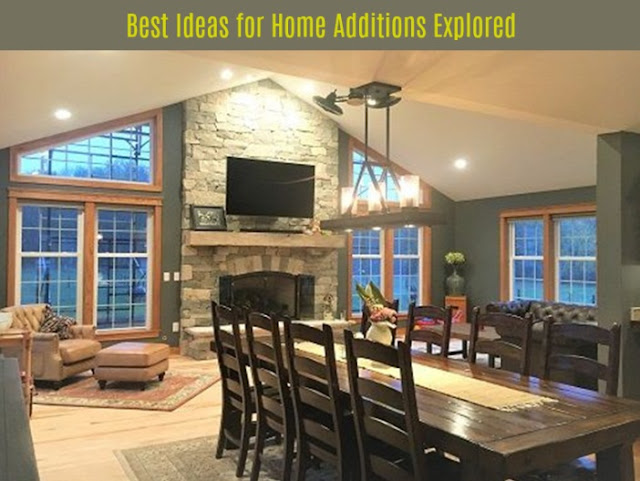 Best Ideas for Home Additions Explored
