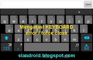 Cara mengatasi keyboard android stopped / Macet