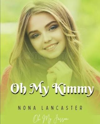 Novel Oh My Kimmy Karya Nona Lancaster Full Episode