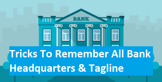 Tricks to Remember All Banks, Headquarters & their Tagline